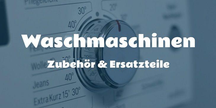 Waschmaschinen Zubehör & Waschmaschinen Ersatzteile